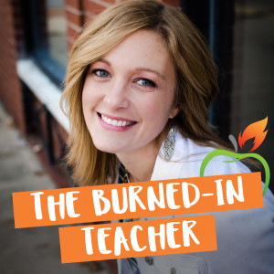 The Burned-In Teacher Podcast